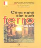 Ebook Công nghệ sản xuất ferro (hợp kim sắt): Phần 1 – PGS.TS. Ngô Trí Phúc, TS. Nguyễn Sơn Lâm
