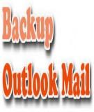 Hướng dẫn lưu và Backup Mail trong Outlook 2010