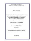 Luận văn Thạc sĩ Nông nghiệp: Nghiên cứu ảnh hưởng của một số biện pháp kỹ thuật đến sinh trưởng, phát triển và chất lượng hoa Vạn Thọ lùn lùn (Tagetes patula L.) và Lộc Khảo (Phlox drummoldi Hook.) trồng trong chậu phục vụ trang trí tại Hà Nội