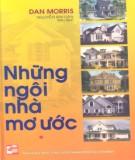 Ebook Những ngôi nhà mơ ước: Phần 1 - Dan Morris