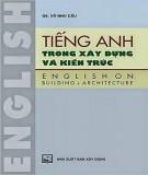 Ebook Tiếng Anh trong xây dựng và kiến trúc (English on Building & Architecture): Phần 1 - GS. Võ Như Cầu