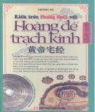 Ebook Kiến trúc phong thủy với Hoàng đế trạch kinh: Phần 1 - Hoàng Đế