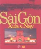 Ebook Sài Gòn Xưa & Nay: Phần 1 - Tạp chí Xưa & Nay