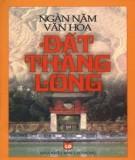 Tìm hiểu về Ngàn năm văn hóa đất Thăng Long: Phần 2