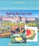 Ebook Hướng dẫn thực hiện công tác vệ sinh an toàn thực phẩm: Phần 2 – LS. Vũ Đình Quyền