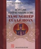 Sự nghiệp của Lê Hoàn và Bối cảnh định đô Thăng Long: Phần 2