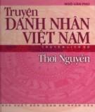 Việt Nam thời Nguyễn - Truyện danh nhân: Phần 2