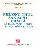 Ebook Phương thức sản xuất châu Á: Lý luận Mác - Lênin và thực tiễn Việt Nam (Phần 1) - GS. Văn Tạo