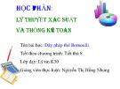 Bài giảng Lý thuyết xác suất và thống kê toán: Dãy phép thử Bernoulli - Nguyễn Thị Hồng Nhung
