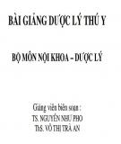 Bài giảng Dược lý Thú y - TS. Nguyễn Như Pho, ThS. Võ Thị Trà An
