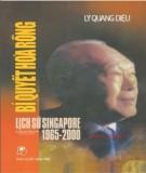 Ebook Bí quyết hóa rồng - Lịch sử Singapore 1965–2000: Phần 2 - Lý Quang Diệu
