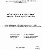Tổng quan khoa học đề tài cấp bộ 2006:Tổng kết thực tiễn đối với sự phát triển lý luận ở Học viện Chính trị quốc gia Hồ Chí Minh