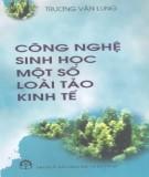 Ebook Công nghệ sinh học một số loài tảo kinh tế: Phần 1 - PSG.TS. Trương Văn Lung