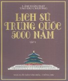 Ebook Lịch sử Trung Quốc 5000 năm (Tập 1): Phần 1 – Lâm Hán Đạt, Tào Dư Chương