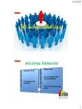 Bài giảng môn học Kỹ năng giao tiếp và làm việc nhóm: Chương 6 - Kỹ năng lãnh đạo (ĐH Bách Khoa Hà Nội)