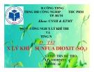 Bài thuyết trình môn Công nghệ xử lý khí thải và tiếng ồn: Xử lý khí Sunfua Dioxit (SO2)
