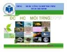 Bài giảng môn Độc học môi trường - Chương 5: Độc học hóa học - Sinh học - Kim loại nặng (Phần 3) - TS. Trần Thị Thúy Nhàn