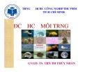 Bài giảng môn Độc học môi trường - Chương 4: Độc học môi trường không khí - Sinh học - Kim loại nặng (Phần 1) - TS. Trần Thị Thúy Nhàn
