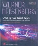 Ebook Vật lý và triết học cuộc cách mạng trong khoa học hiện đại: Phần 2 – Werner Heisenberg, Phạm Văn Thiều, Trần Quốc Túy (dịch)