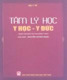Ebook Tâm lý học y học - y đức: Phần 1 – Nguyễn Hình Ngọc (chủ biên)