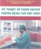 kỹ thuật sử dụng vacxin phòng bệnh cho vật nuôi: phần 1 – nxb hà nội