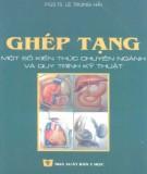 Ebook Ghép tạng - Một số kiến thức chuyên ngành và quy trình kỹ thuật: Phần 1 – PGS.TS. Lê Trung Hải