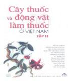 Cẩm nang Cây thuốc và động vật làm thuốc ở Việt Nam (Tập 2): Phần 1