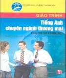 Giáo trình Tiếng Anh chuyên ngành thương mại - English for Commerc (Dùng cho các trường THCN): Phần 2 - Nguyễn Thị Vân