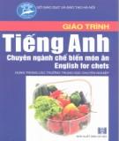 Giáo trình Tiếng Anh chuyên ngành chế biến món ăn - English for chefs (Dùng trong các trường THCN): Phần 1 - Lý Lan Hương (chủ biên)