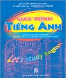 Giáo trình Tiếng Anh - Let's Study English (Dùng cho các trường trung học chuyên nghiệp và dạy nghề): Phần 1 - Đỗ Tuấn Minh (chủ biên)