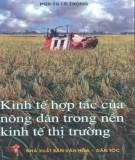 Ebook Kinh tế hợp tác của nông dân trong nền kinh tế thị trường: Phần 2 – PGS.TS. Lê Trọng