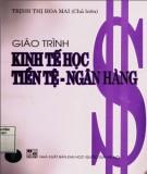 Giáo trình Kinh tế học Tiền tệ - Ngân hàng: Phần 1 - Trịnh Thị Hoa Mai (chủ biên) (ĐHQG HN)