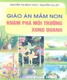 Ebook Giáo án mầm non Khám phá môi trường xung quanh: Phần 1 – Nguyễn Thị Bích Thủy, Nguyễn Thị Lết