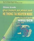 Giáo trình Quy hoạch và phân tích hệ thống tài nguyên nước: Phần 1 – GS.TS. Hà Văn Khối (chủ biên) (ĐH Thủy Lợi)