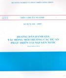 Tiêu chuẩn ngành: 14 TCN 111 – 1997 -  - Hướng dẫn đánh giá tác động môi trường các dự án phát triển tài nguyên nước