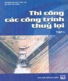 Các công trình thủy lợi - Thi công (Tập 1): Phần 1