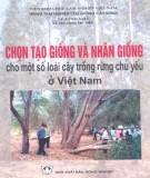 Ebook Chọn tạo giống và nhân giống cho một số loài cây trồng rừng chủ yếu ở Việt Nam: Phần 1 – PGS.TS Lê Đình Khả (chủ biên)