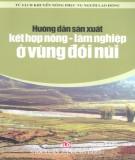 Ebook Hướng dẫn sản xuất kết hợp nông lâm nghiệp ở vùng đồi núi: Phần 1 – NXB Lao Động