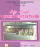 Ebook Kỹ thuật thụ tinh nhân tạo vật nuôi: Phần 1 – Đào Đức Hà