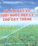 Ebook Độ ẩm đất và tưới nước hợp lý cho cây trồng: Phần 2 – PGS.TS. Nguyễn Đức Quý, TS. NGuyễn Văn Dung