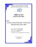 Tiểu luận Lịch sử hóa học: Sử dụng tư liệu lịch sử hóa học vào dạy học hóa học 12 THPT