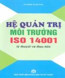Ebook Hệ quản trị môi trường ISO 14001: Phần 1 – GS.TS. Lê Huy Bá