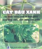 Ebook Cây đậu xanh – Kỹ thuật thâm canh và biện pháp tang năng suất, chất lượng sản phẩm: Phần 1 GS.TS. Đường Hồng Dật