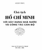 Xây dựng Nhà nước và công tác cán bộ - Chủ tịch Hồ Chí Minh: Phần 1