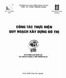 Giáo trình Công tác thực hiện quy hoạch xây dựng đô thị: Phần 1 - PGS.TS Trần Trọng Hanh
