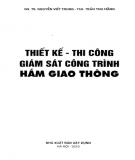 Ebook Thiết kế - Thi công - Giám sát Công trình hầm giao thông: Phần 2 - GS.TS. Nguyễn Viết Trung, ThS. Trần Thu Hằng