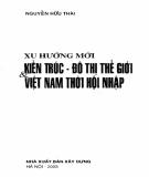 Việt Nam thời hội nhập và Kiến trúc - Đô thị thế giới: Phần 2