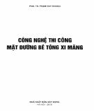 Ebook Công nghệ thi công mặt đường bê tông xi măng: Phần 2 - PGS.TS. Phạm Huy Khang