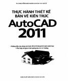 Sổ tay thực hành thiết kế bản vẽ kiến trúc AutoCAD 2011: Phần 2