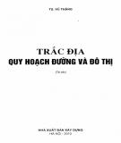 Ebook Trắc địa - Quy hoạch đường và đô thị: Phần 2 - TS. Vũ Thặng